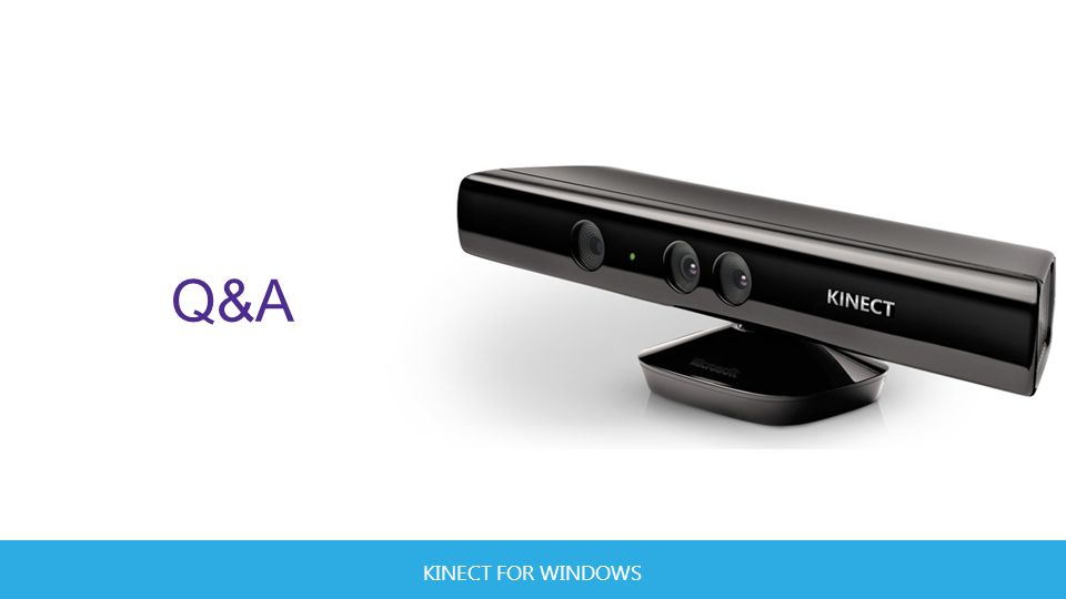 KINECT FOR WINDOWS Q&A