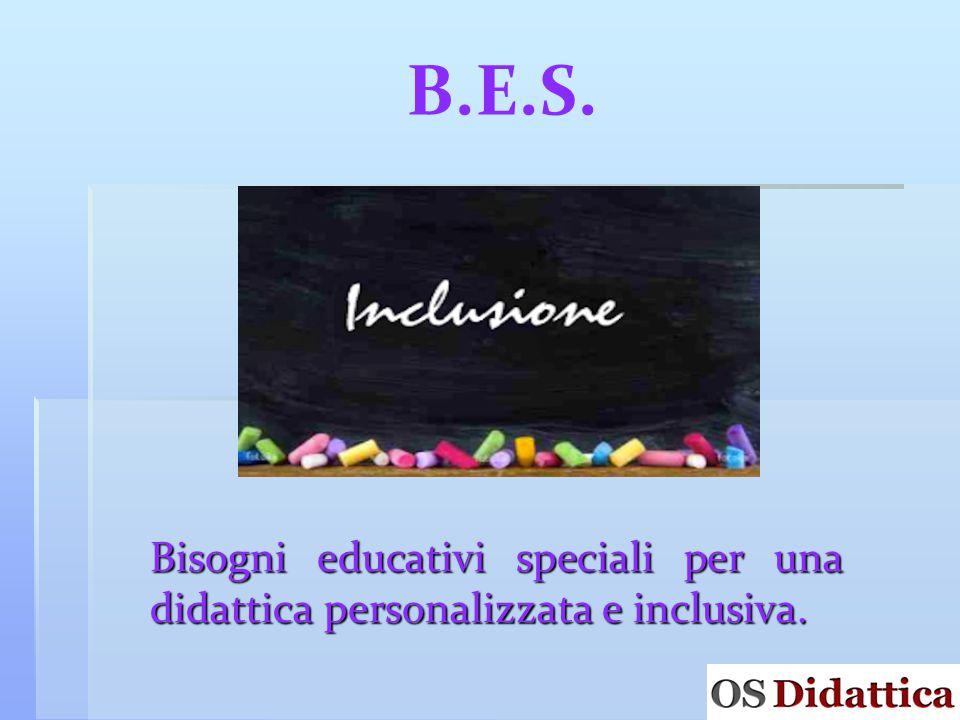 B.E.S. Bisogni educativi speciali per una didattica personalizzata e inclusiva.