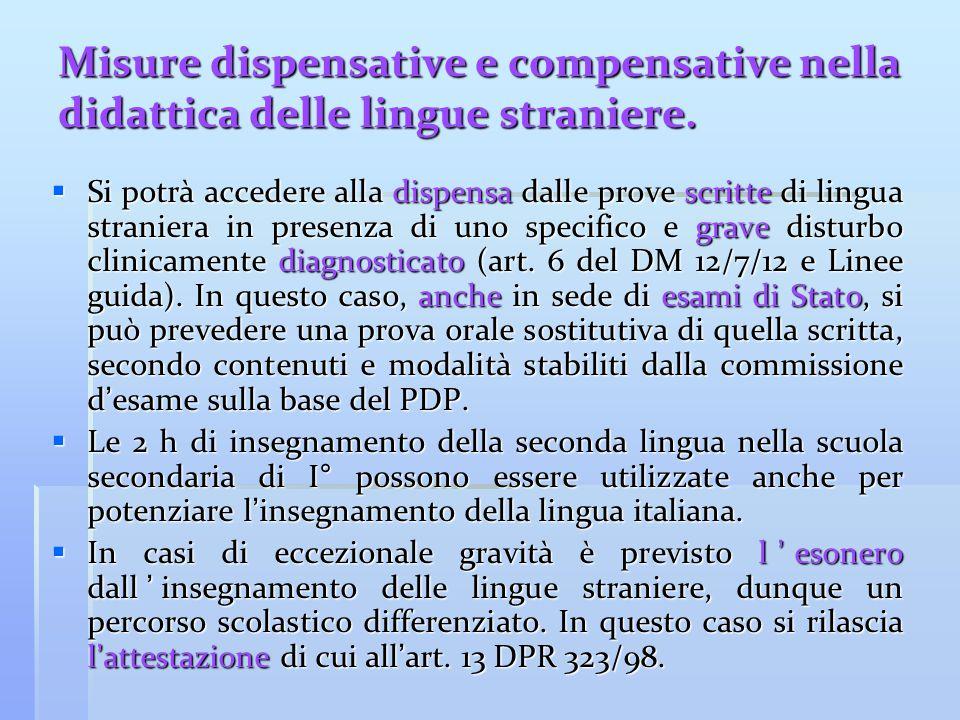 Misure dispensative e compensative nella didattica delle lingue straniere.  Si potrà accedere alla dispensa dalle prove scritte di lingua straniera i