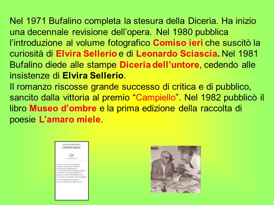 Nel 1971 Bufalino completa la stesura della Diceria.