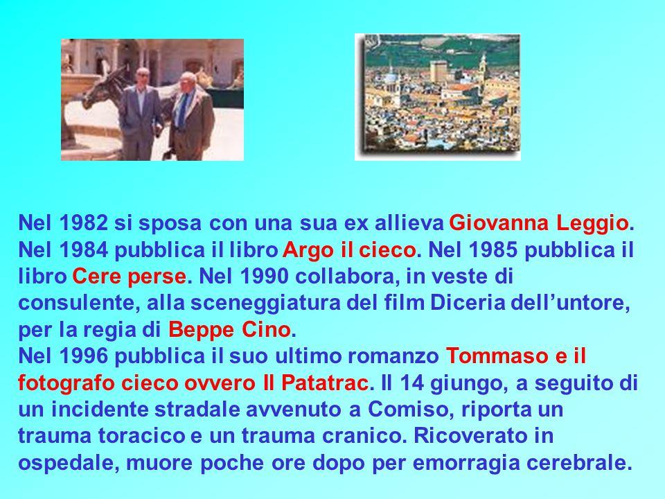Nel 1982 si sposa con una sua ex allieva Giovanna Leggio.