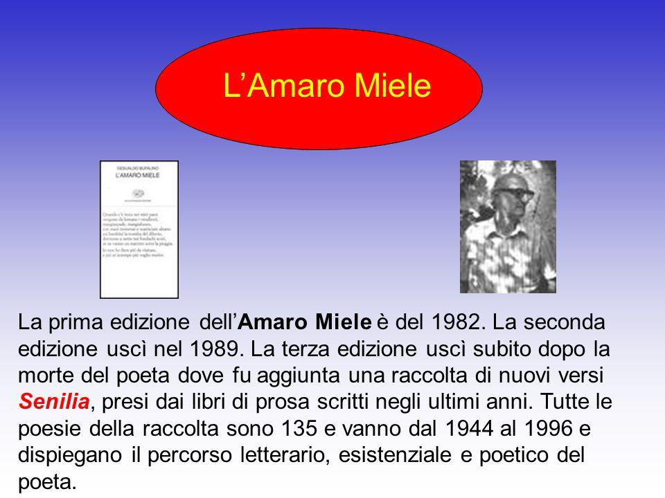 La prima edizione dell'Amaro Miele è del 1982.La seconda edizione uscì nel 1989.