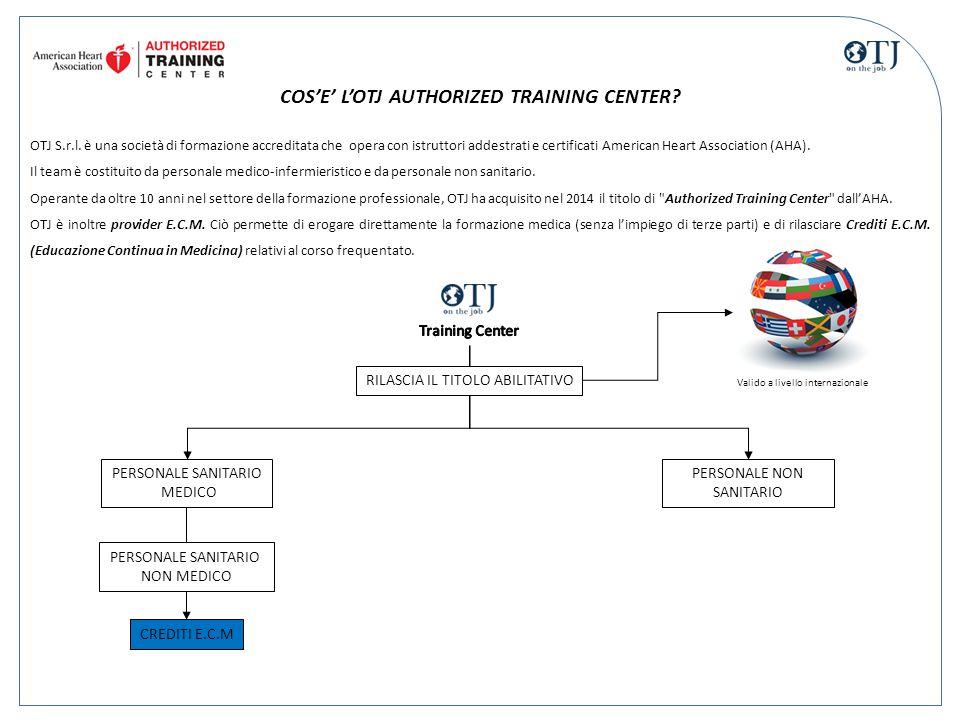 COS'E' L'OTJ AUTHORIZED TRAINING CENTER? OTJ S.r.l. è una società di formazione accreditata che opera con istruttori addestrati e certificati American