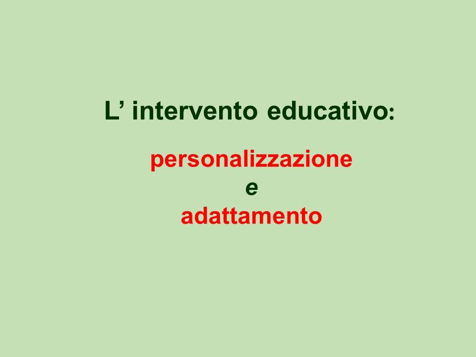 L' intervento educativo : personalizzazione e adattamento