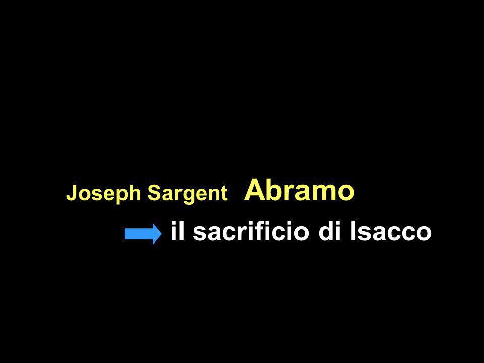 Joseph Sargent, Abramo il sacrificio di Isacco