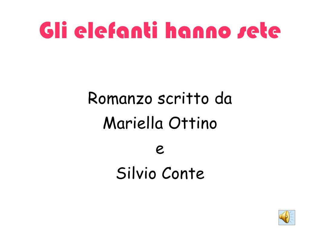 Gli elefanti hanno sete Romanzo scritto da Mariella Ottino e Silvio Conte