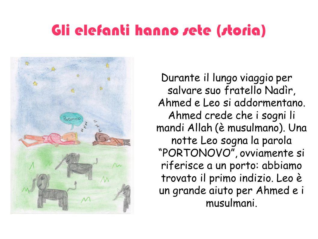 Gli elefanti hanno sete (storia) Dopo che Leo ha sognato la parola PORTONOVO , i due protagonisti assieme a Mamud si sono diretti verso quel porto.