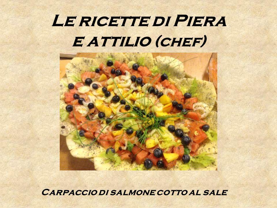 Le ricette di Piera e attilio (chef) Carpaccio di salmone cotto al sale