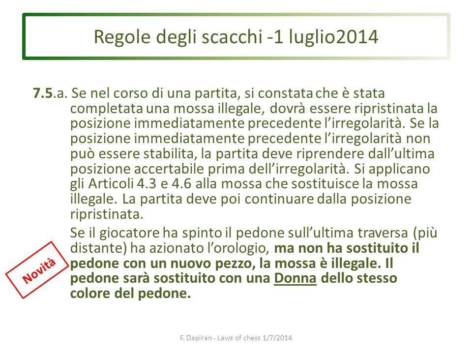 Regole degli scacchi -1 luglio2014 F. Dapiran - Laws of chess 1/7/2014 7.5.a.
