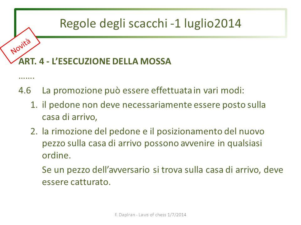 Regole degli scacchi -1 luglio2014 F.Dapiran - Laws of chess 1/7/2014 4.7 b.arrocco……….