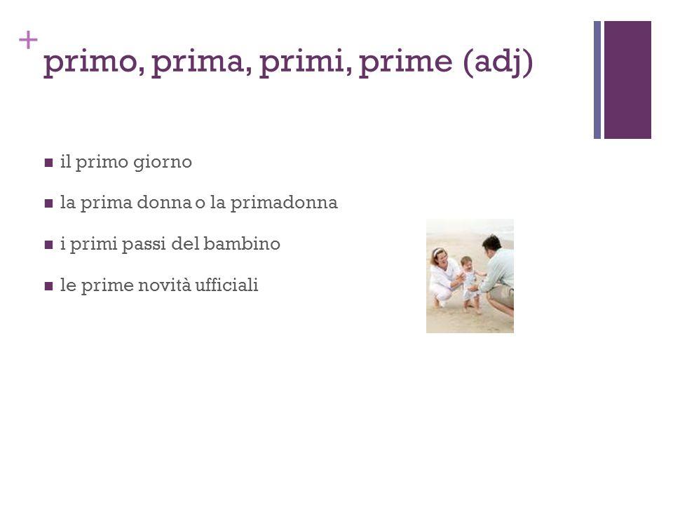 + sopra / su(sul,sull'sulla,sui,sugli, sulle) Both express on, over, above, on top of Interchangeable in most expressions.
