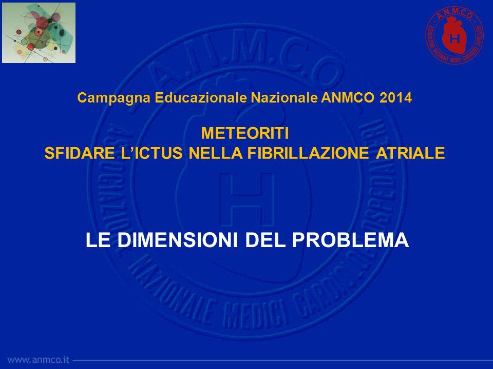Campagna Educazionale Nazionale ANMCO 2014 METEORITI SFIDARE L'ICTUS NELLA FIBRILLAZIONE ATRIALE LE DIMENSIONI DEL PROBLEMA
