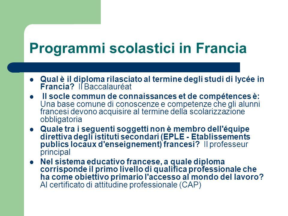 Programmi scolastici in Francia Qual è il diploma rilasciato al termine degli studi di lycée in Francia? Il Baccalauréat Il socle commun de connaissan