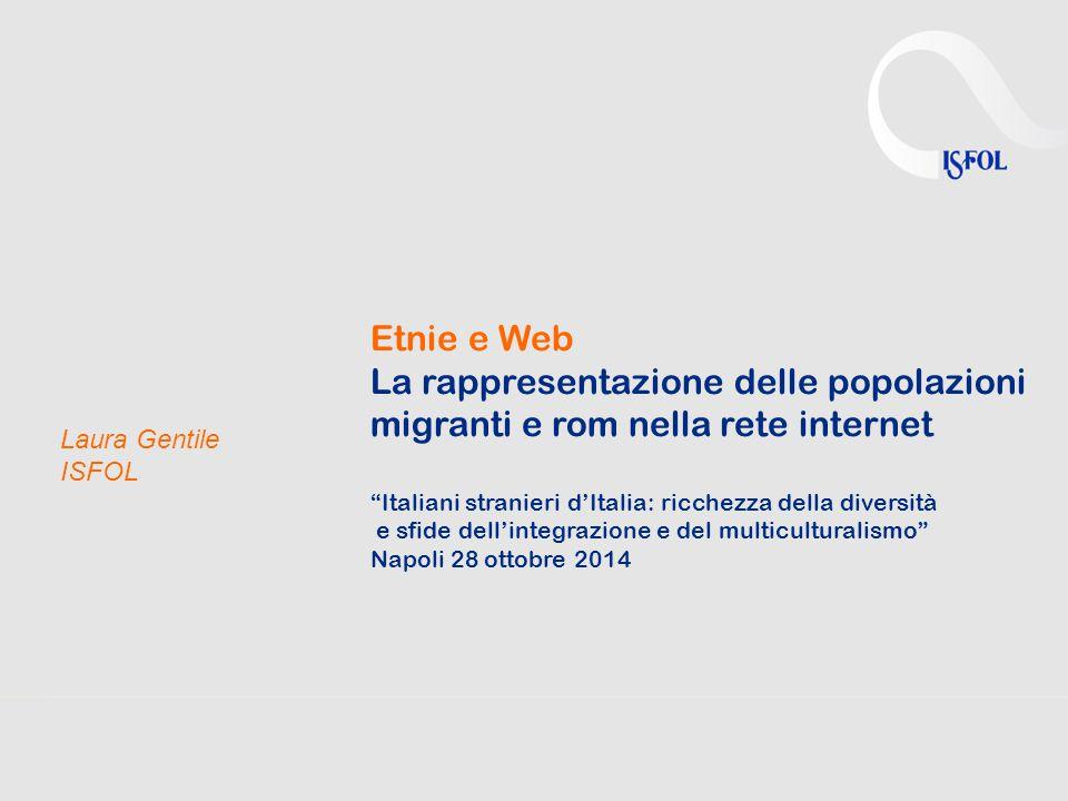 """Etnie e Web La rappresentazione delle popolazioni migranti e rom nella rete internet """"Italiani stranieri d'Italia: ricchezza della diversità e sfide d"""