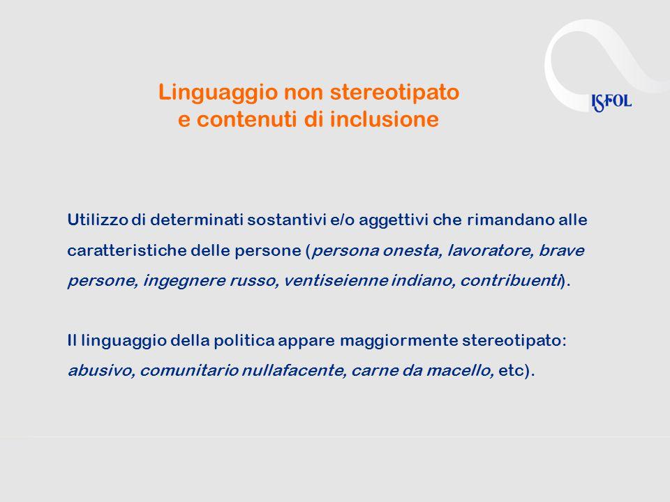 Linguaggio non stereotipato e contenuti di inclusione Utilizzo di determinati sostantivi e/o aggettivi che rimandano alle caratteristiche delle person