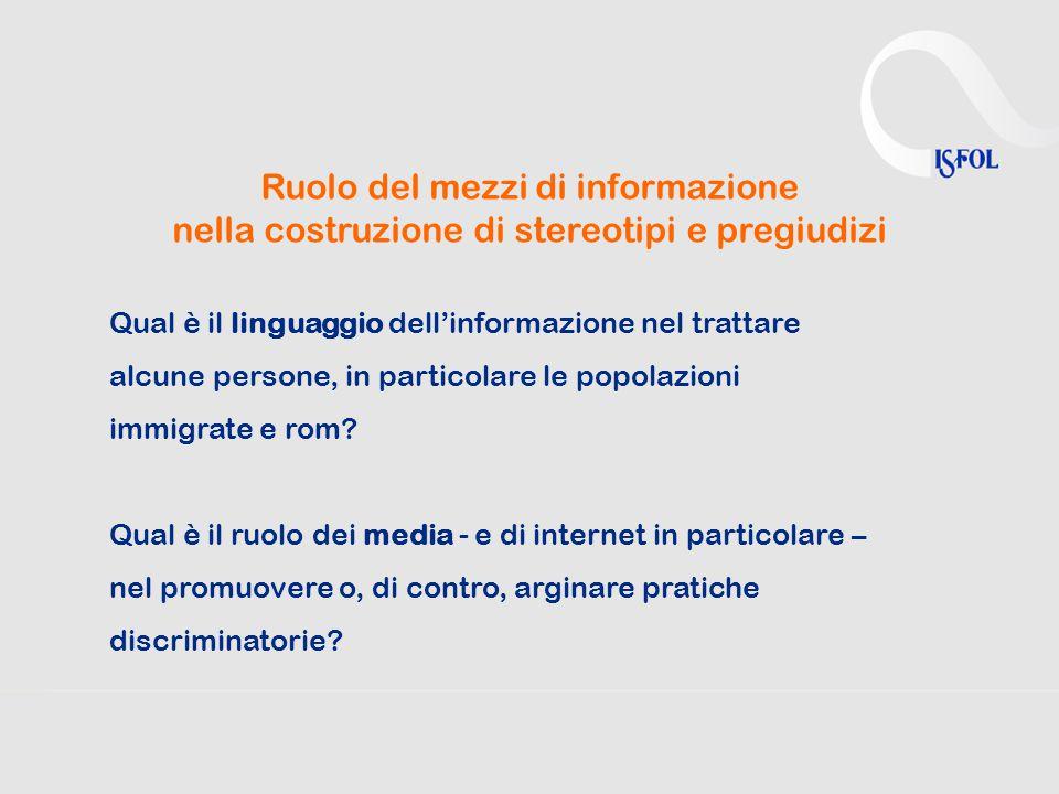 Ruolo del mezzi di informazione nella costruzione di stereotipi e pregiudizi Qual è il linguaggio dell'informazione nel trattare alcune persone, in pa