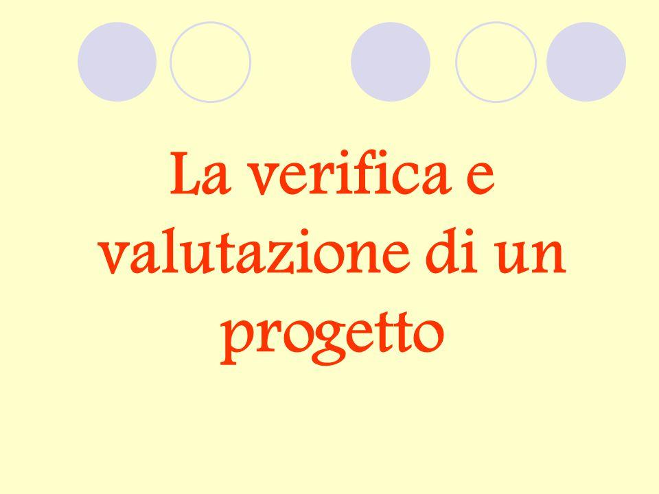 La verifica e valutazione di un progetto