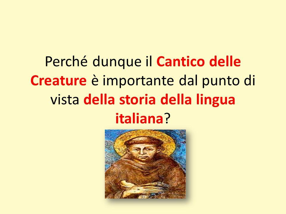 Perché dunque il Cantico delle Creature è importante dal punto di vista della storia della lingua italiana?