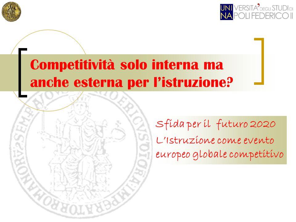 Competitività solo interna ma anche esterna per l'istruzione? Sfida per il futuro 2020 L'Istruzione come evento europeo globale competitivo