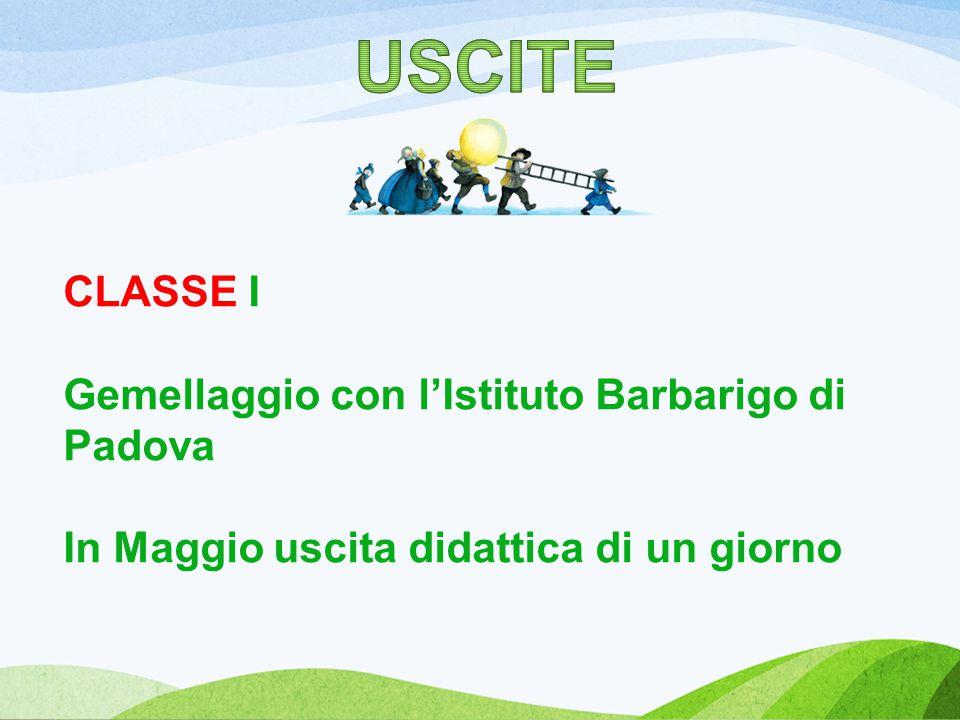 CLASSE I Gemellaggio con l'Istituto Barbarigo di Padova In Maggio uscita didattica di un giorno