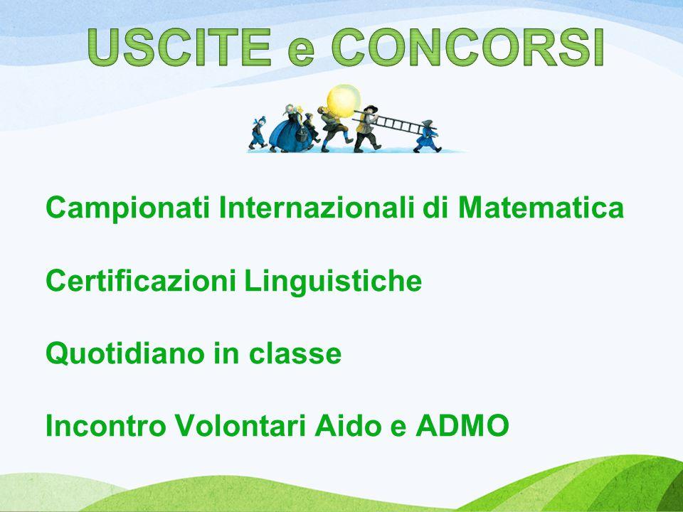 Campionati Internazionali di Matematica Certificazioni Linguistiche Quotidiano in classe Incontro Volontari Aido e ADMO