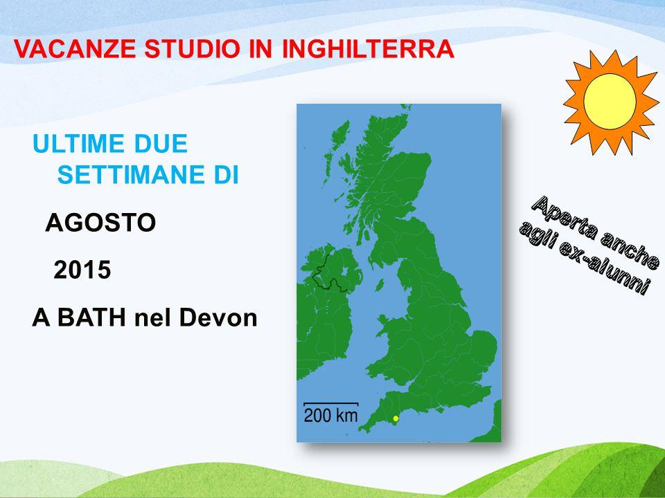 VACANZE STUDIO IN INGHILTERRA ULTIME DUE SETTIMANE DI AGOSTO 2015 A BATH nel Devon