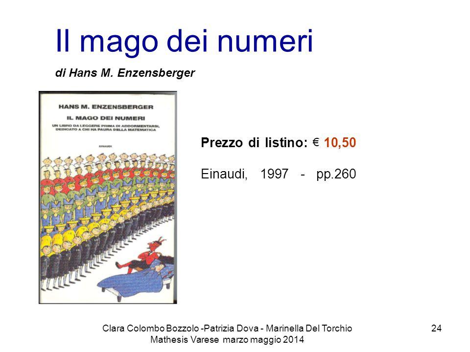 Clara Colombo Bozzolo -Patrizia Dova - Marinella Del Torchio Mathesis Varese marzo maggio 2014 24 Il mago dei numeri di Hans M. Enzensberger Prezzo di