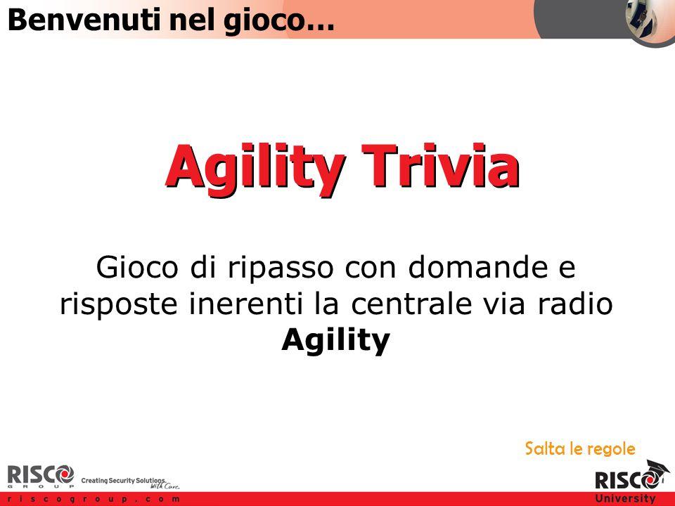 Gioco di ripasso con domande e risposte inerenti la centrale via radio Agility Salta le regole Benvenuti nel gioco… Agility Trivia
