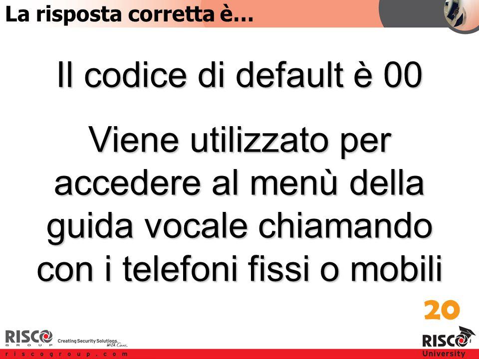 3:20 Answer Il codice di default è 00 Viene utilizzato per accedere al menù della guida vocale chiamando con i telefoni fissi o mobili 20 La risposta corretta è…
