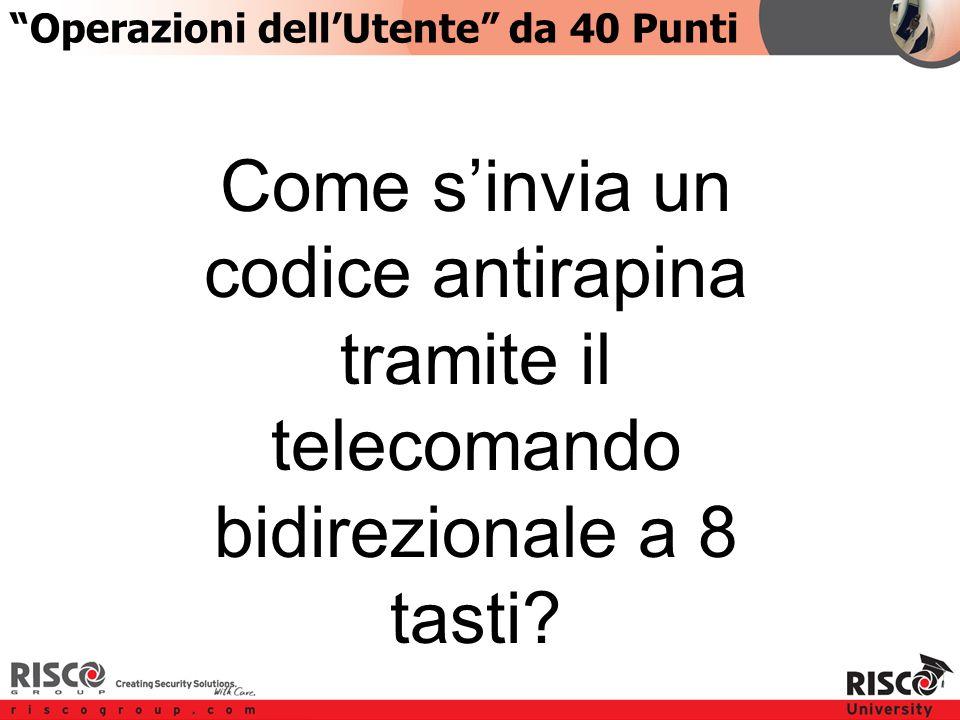 3:403:40 Come s'invia un codice antirapina tramite il telecomando bidirezionale a 8 tasti.