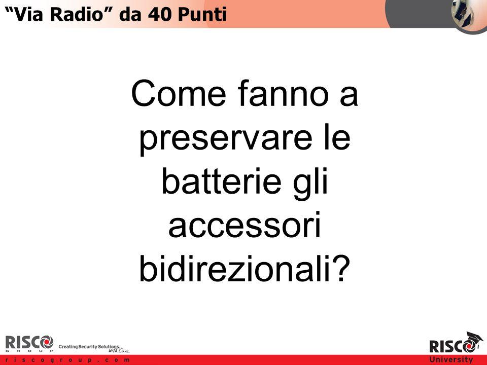 6:406:40 Come fanno a preservare le batterie gli accessori bidirezionali Via Radio da 40 Punti