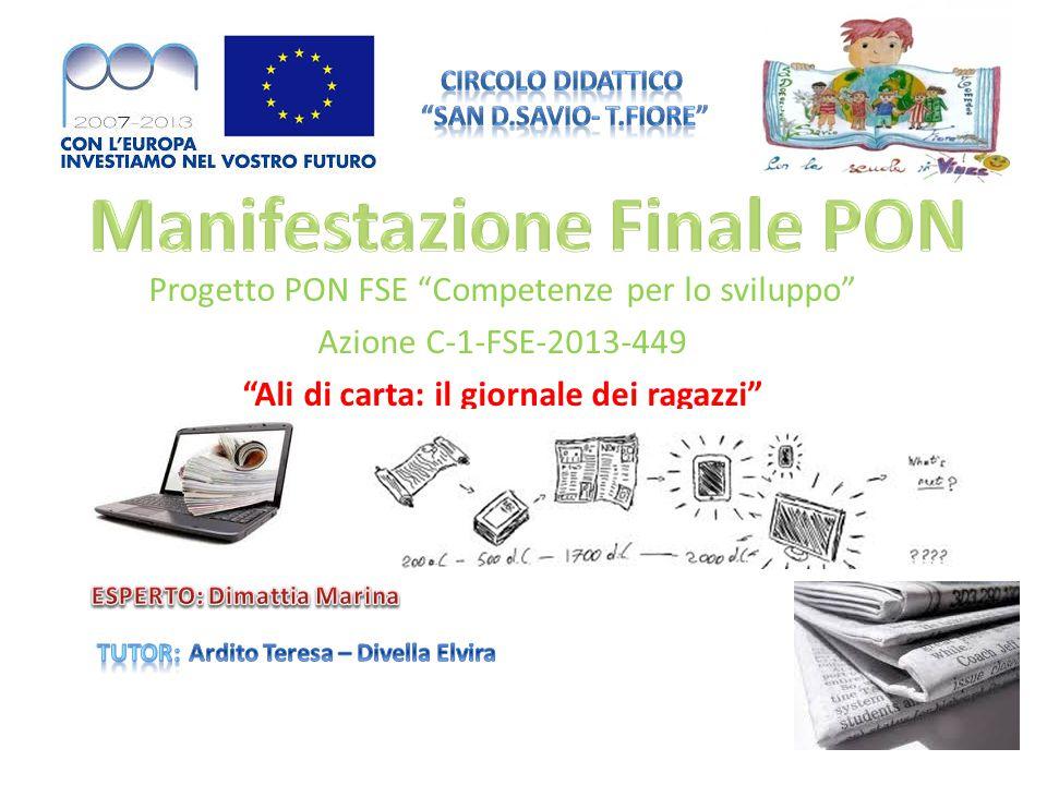 """Progetto PON FSE """"Competenze per lo sviluppo"""" Azione C-1-FSE-2013-449 """"Ali di carta: il giornale dei ragazzi"""""""