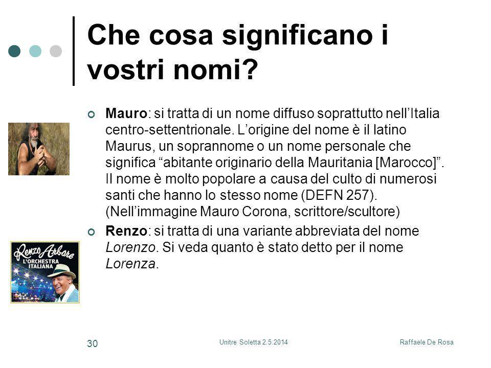Raffaele De RosaUnitre Soletta 2.5.2014 30 Che cosa significano i vostri nomi.