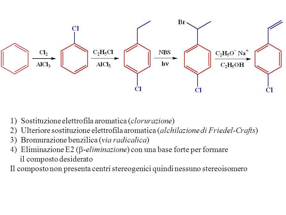 1)Sostituzione elettrofila aromatica (clorurazione) 2)Ulteriore sostituzione elettrofila aromatica (alchilazione di Friedel-Crafts) 3)Bromurazione ben