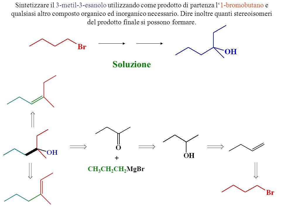 Sintetizzare il 3-metil-3-esanolo utilizzando come prodotto di partenza l'1-bromobutano e qualsiasi altro composto organico ed inorganico necessario.