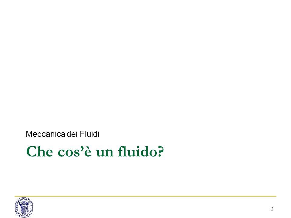 Che cos'è un fluido? Meccanica dei Fluidi 2