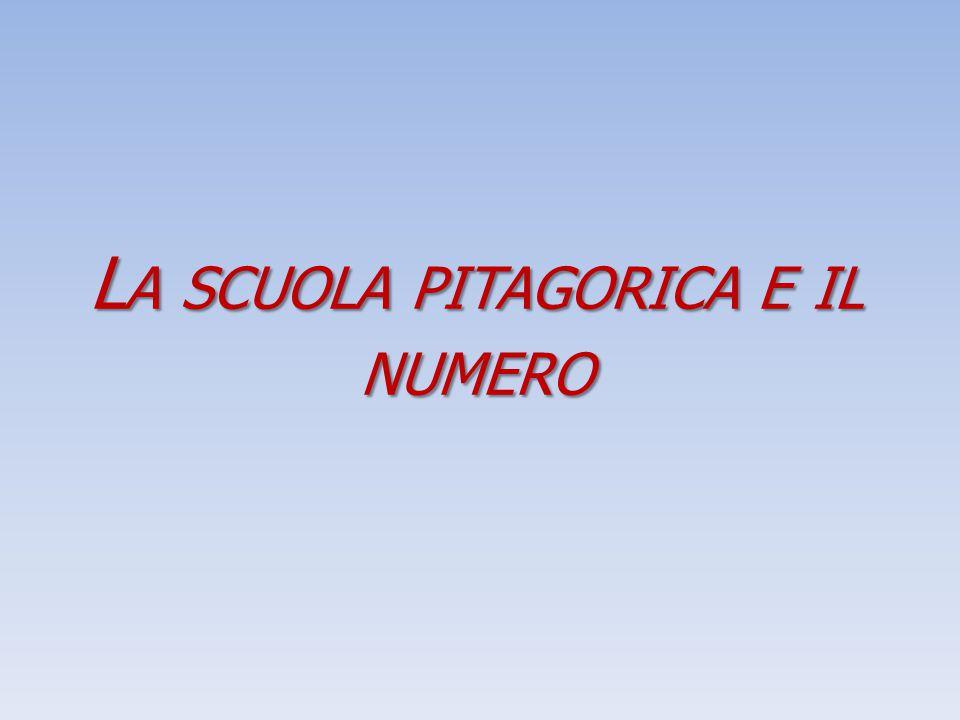 Caratteri della scuola pitagorica L' ipse dixit Il numero come principio fondamentale della realtà