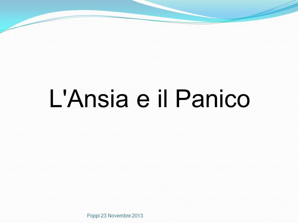 L'Ansia e il Panico Poppi 23 Novembre 2013