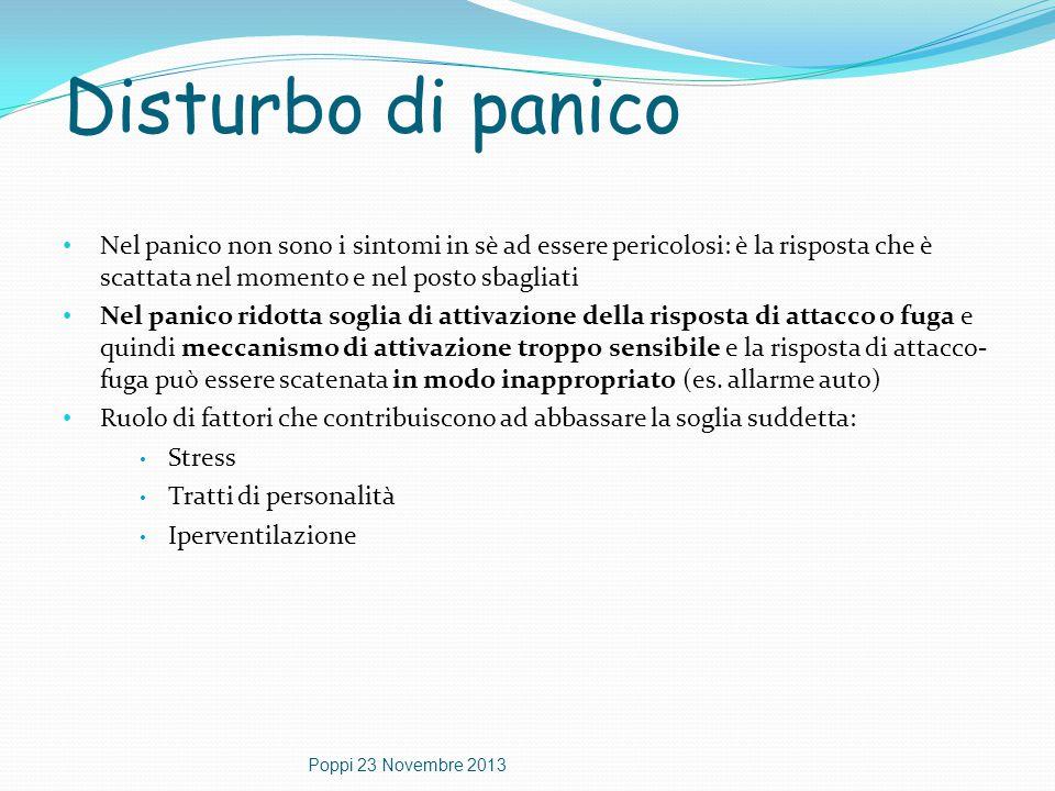 Disturbo di panico Nel panico non sono i sintomi in sè ad essere pericolosi: è la risposta che è scattata nel momento e nel posto sbagliati Nel panico