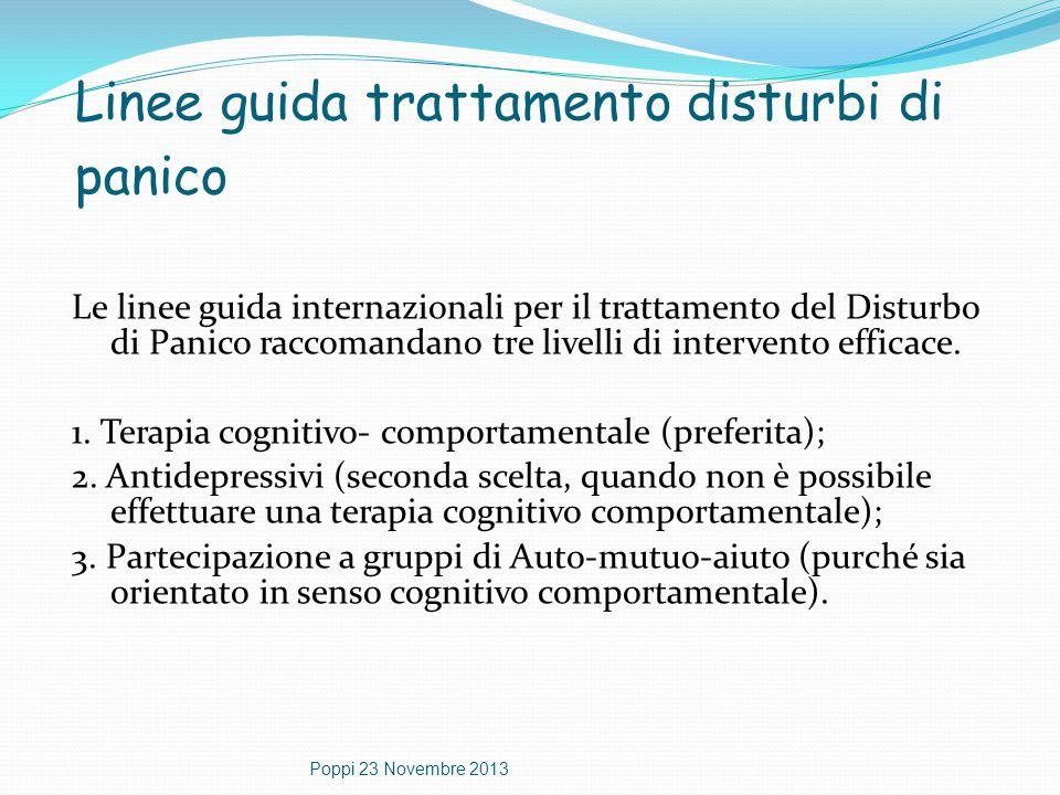 Linee guida trattamento disturbi di panico Le linee guida internazionali per il trattamento del Disturbo di Panico raccomandano tre livelli di interve