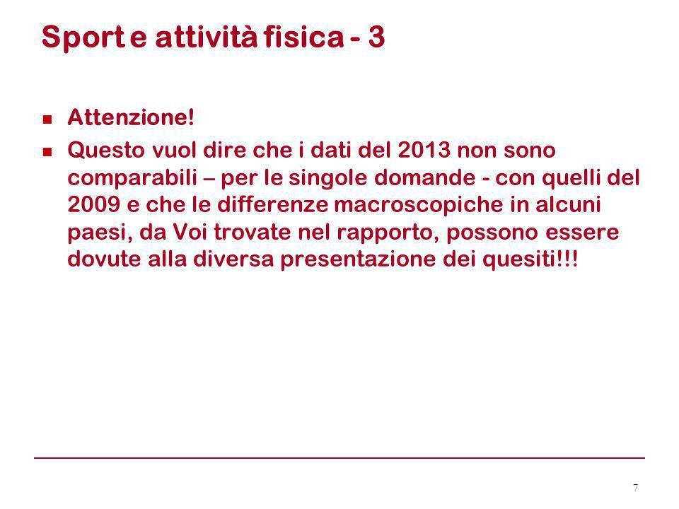 Validazione tramite indagini Istat - 2 Quello di Eurobarometro (2013) è di più o meno 3,1%, quindi il dato italiano è collocabile fra il 43% e il 49%.