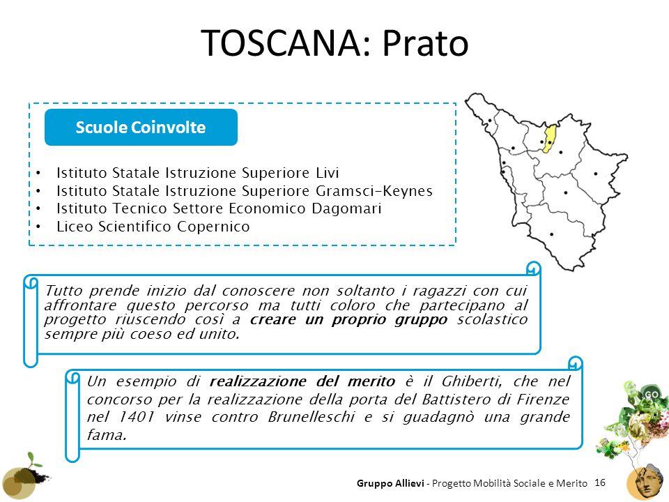 16 Gruppo Allievi - Progetto Mobilità Sociale e Merito TOSCANA: Prato Istituto Statale Istruzione Superiore Livi Istituto Statale Istruzione Superiore