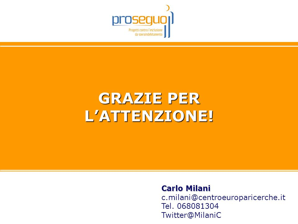 25 GRAZIE PER L'ATTENZIONE.Carlo Milani Carlo Milani c.milani@centroeuroparicerche.it Tel.