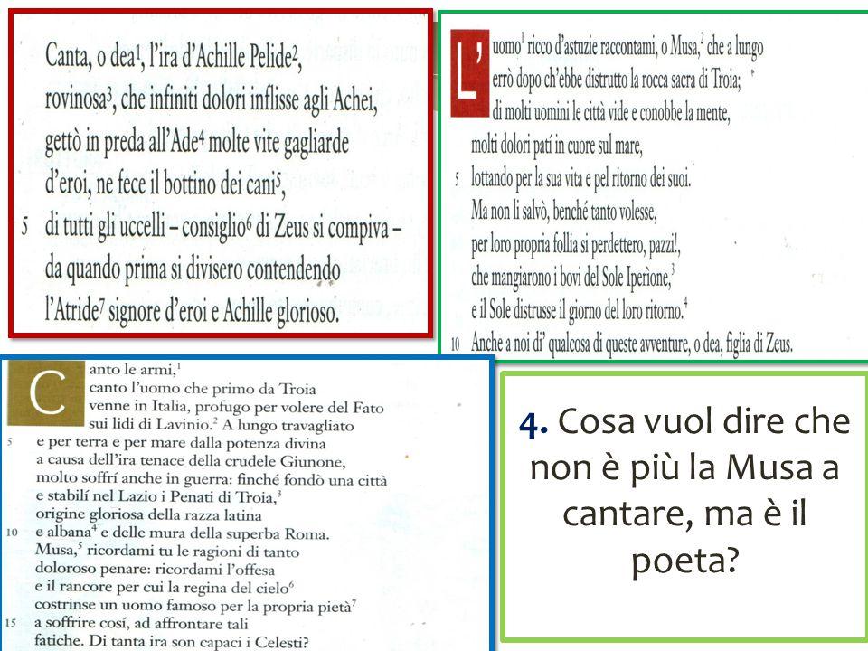 4. Cosa vuol dire che non è più la Musa a cantare, ma è il poeta?