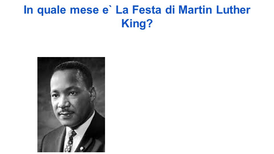 In quale mese e` La Festa di Martin Luther King?