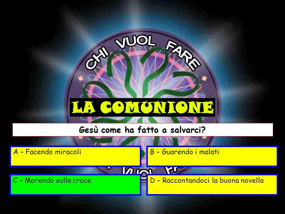 A – La domenicaB – In un giorno di festa C – Nel Concilio a RomaD – Nell'ultima cena Quando è stata istituita l'Eucarestia.