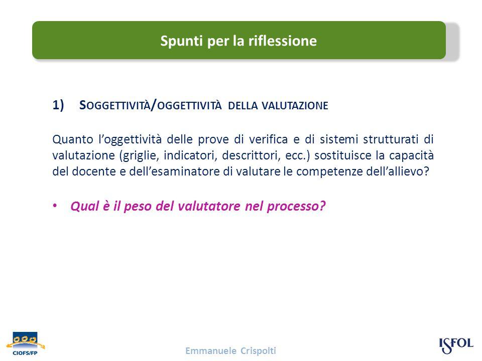 1)S OGGETTIVITÀ / OGGETTIVITÀ DELLA VALUTAZIONE Quanto l'oggettività delle prove di verifica e di sistemi strutturati di valutazione (griglie, indicat