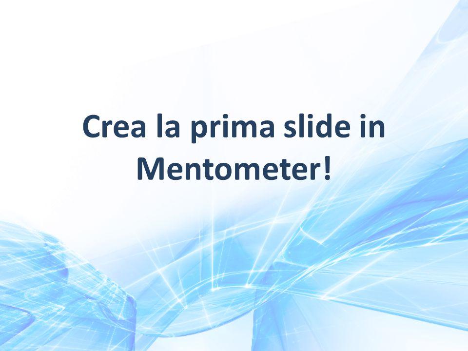 Crea la prima slide in Mentometer!