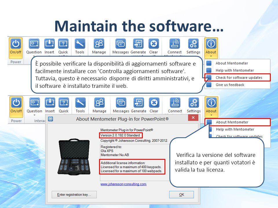 È possibile verificare la disponibilità di aggiornamenti software e facilmente installare con Controlla aggiornamenti software .