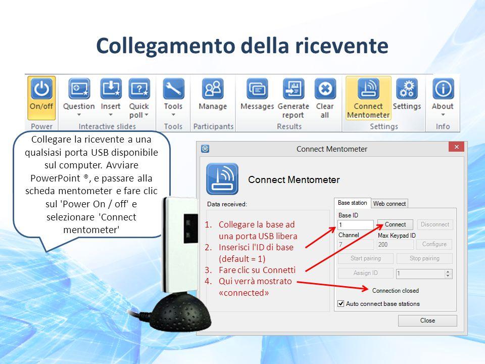 Collegamento della ricevente 1.Collegare la base ad una porta USB libera 2.Inserisci l ID di base (default = 1) 3.Fare clic su Connetti 4.Qui verrà mostrato «connected» Collegare la ricevente a una qualsiasi porta USB disponibile sul computer.